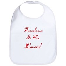 Tuscaloosa is for Lovers! Bib