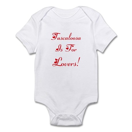 Tuscaloosa is for Lovers! Infant Bodysuit