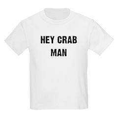 Hey Crab Man - Earl Kids T-Shirt