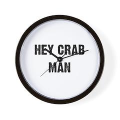 Hey Crab Man - Earl Wall Clock