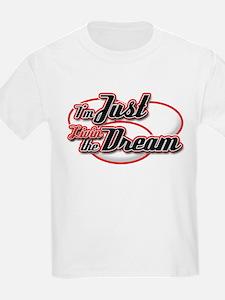 I'm Just Livin the Dream T-Shirt