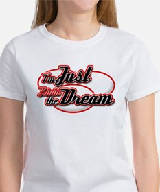 I'm Just Livin the Dream Tee