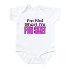 I'm Not Short I'm Fun Size! Infant Bodysuit