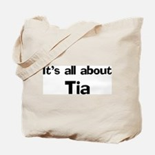 It's all about Tia Tote Bag