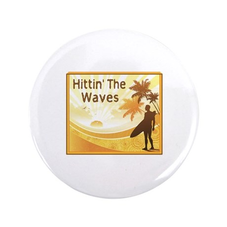"Hittin' The Waves 3.5"" Button"