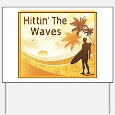 Hittin' The Waves Yard Sign