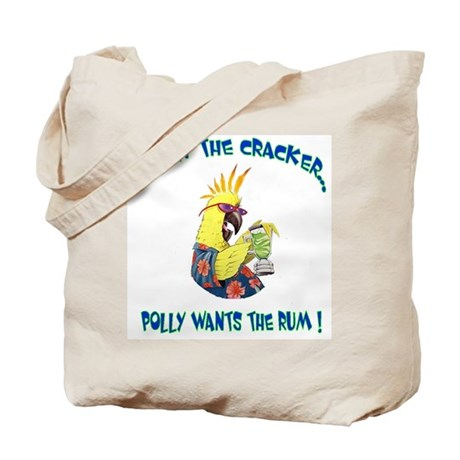 Screw the Cracker, Give Polly the Rum! Tote Bag