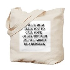 IF YOUR MOM TELLS YOU TO CALL Tote Bag