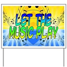 Let The Music Play Yard Sign