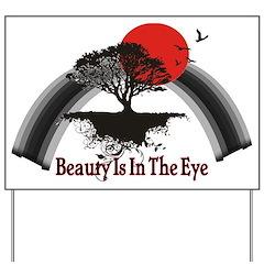 Beauty Is In The Eye Yard Sign