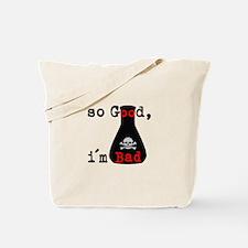 So Good I'm Bad Tote Bag