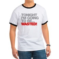 Tonight I'm Going To Be Wasted Ringer T