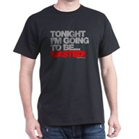 Tonight I'm Going To Be Wasted Dark T-Shirt