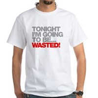 Tonight I'm Going To Be Wasted White T-Shirt