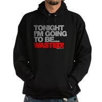 Tonight I'm Going To Be Wasted Hoodie (dark)