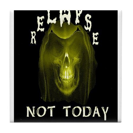 relapse not today Tile Coaster