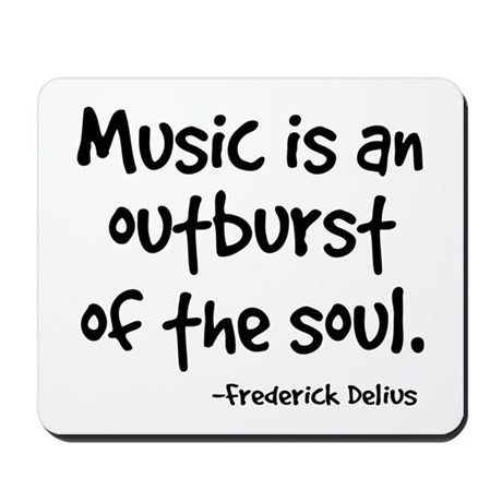 Music Outburst Delius Quote Mousepad