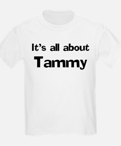 It's all about Tammy Kids T-Shirt