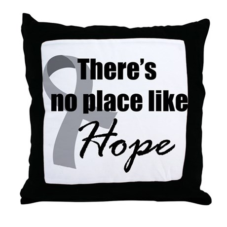 No Place Like Hope Throw Pillow
