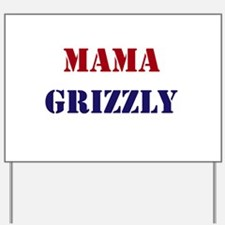 Mama Grizzly Yard Sign