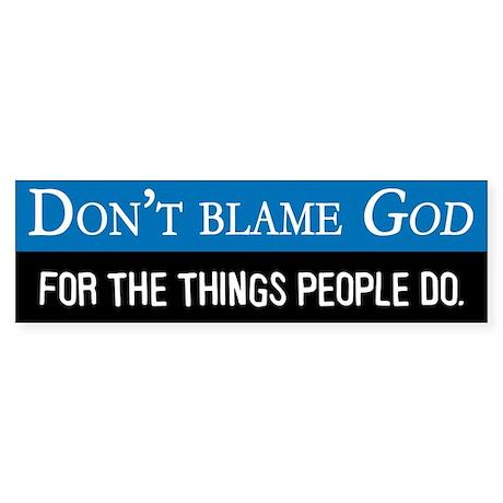 """""""Don't Blame God"""""""