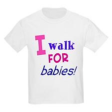I walk for babies T-Shirt