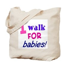 I walk for babies Tote Bag