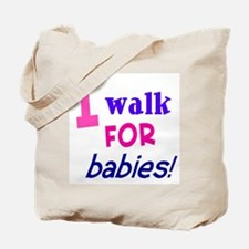 I walk for babies Tote Bag