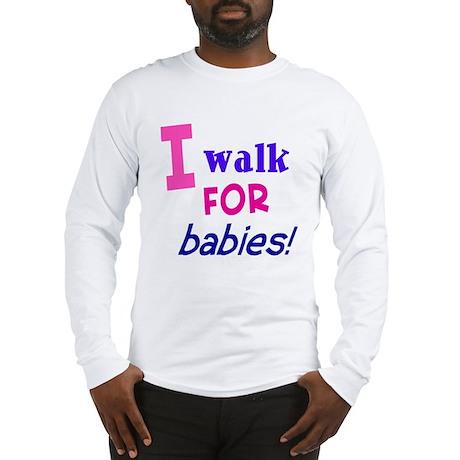I walk for babies Long Sleeve T-Shirt