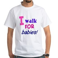 I walk for babies Shirt