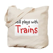 Still plays with Trains Tote Bag
