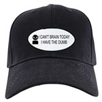 Can't Brain Today Black Cap