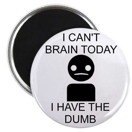 """Can't Brain Today 2.25"""" Magnet (100 pack)"""