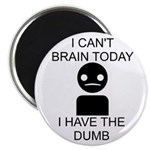 """Can't Brain Today 2.25"""" Magnet (10 pack)"""