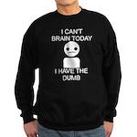 Can't Brain Today Sweatshirt (dark)