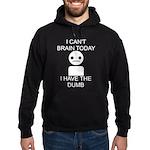 Can't Brain Today Hoodie (dark)