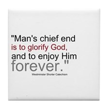 Chief End of Man Tile Coaster