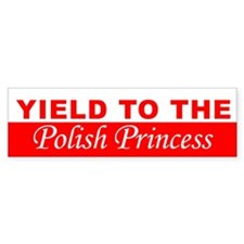 Yield To The Polish Princess Bumper Sticker