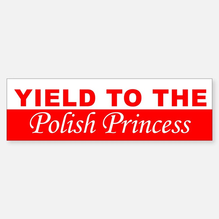 Yield To The Polish Princess Sticker (Bumper)