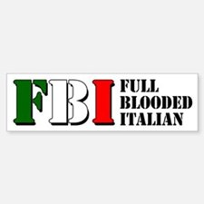 Full Blooded Italian Bumper Bumper Sticker