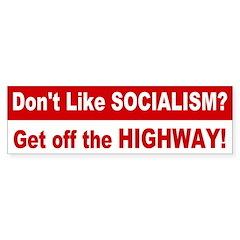 Don't like Socialism? Bumper Bumper Sticker