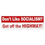 Don't like Socialism? Bumper Sticker