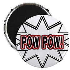 Pow Pow Magnet
