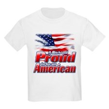 A Bitch and Proud to be an American T-Shirt
