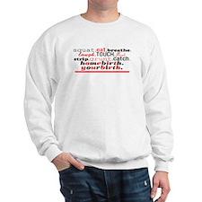 Squat, Eat, Breate, Laugh, Homebirth-Sweatshirt