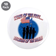 "Home of the Free, Because of the Brave 3.5"" Button"