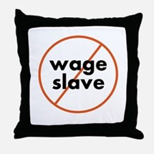 (unisex) wage slave Throw Pillow