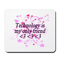 Technology Friend Mousepad
