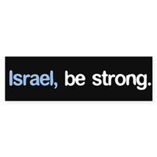 """""""Israel, Be Strong."""""""