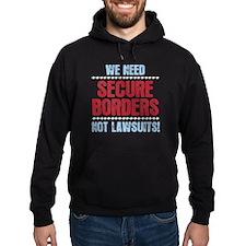 SECURE BORDERS NOT LAWSUITS Hoodie